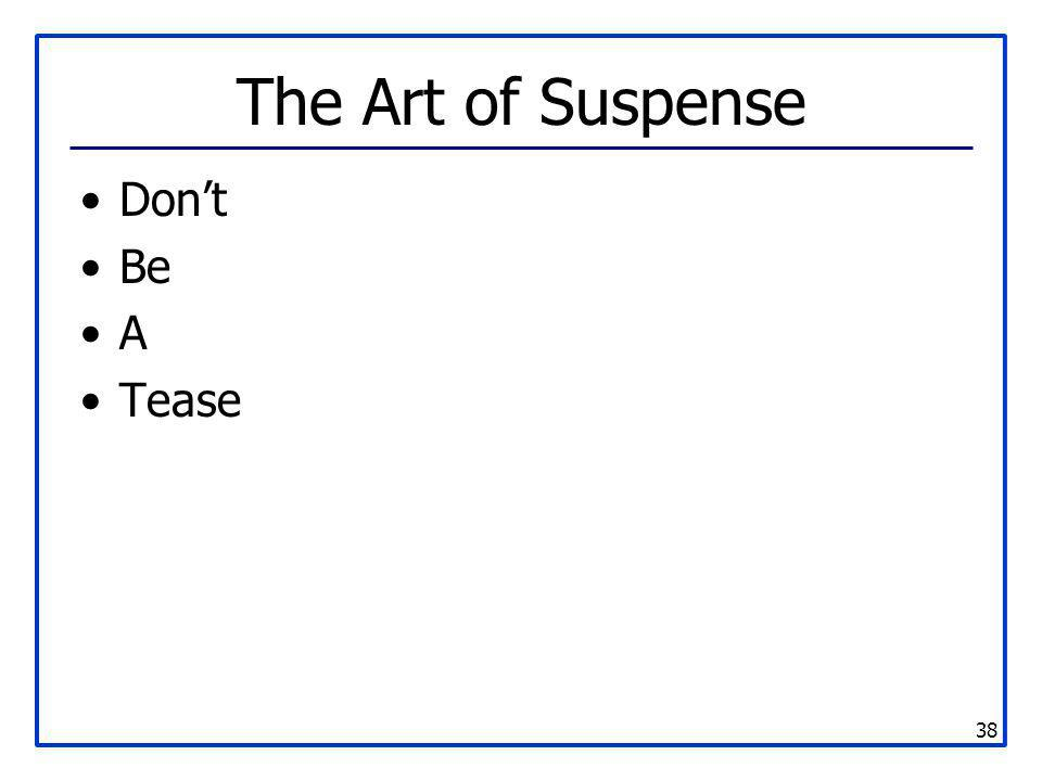 38 The Art of Suspense Don't Be A Tease
