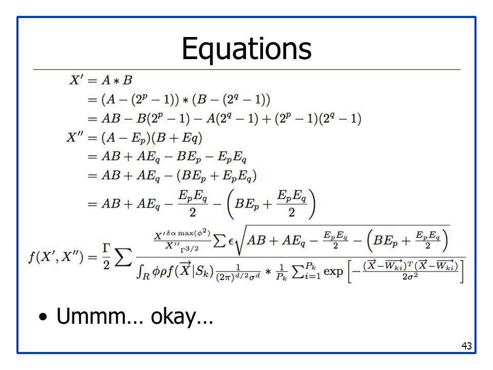 43 Equations Ummm… okay…
