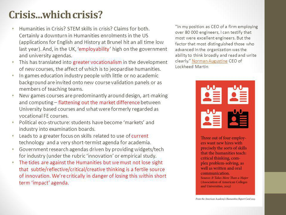 Crisis...which crisis. Humanities in Crisis. STEM skills in crisis.