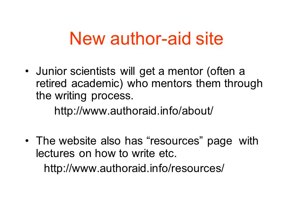 New author-aid site Junior scientists will get a mentor (often a retired academic) who mentors them through the writing process. http://www.authoraid.