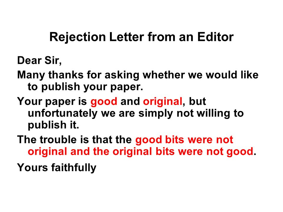 Dear Sir, Many thanks for asking whether we would like to publish your paper. Your paper is good and original, but unfortunately we are simply not wil