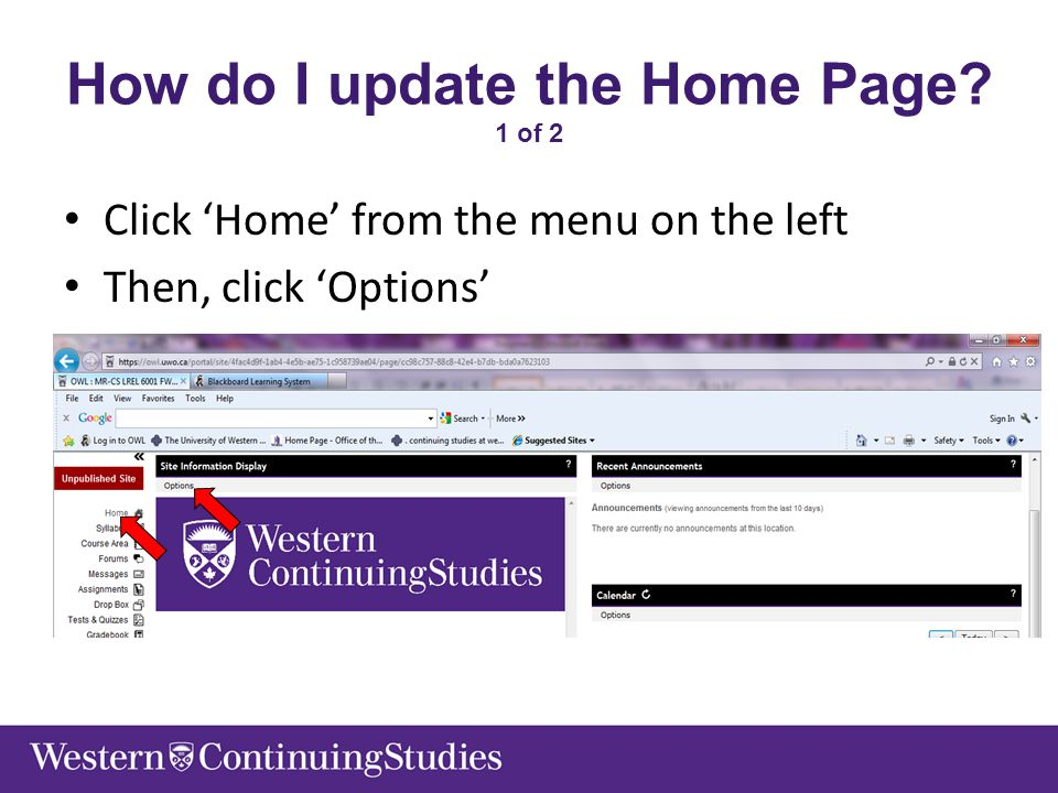How do I update the Home Page? 1 of 2 Click 'Home' from the menu on the left Then, click 'Options'