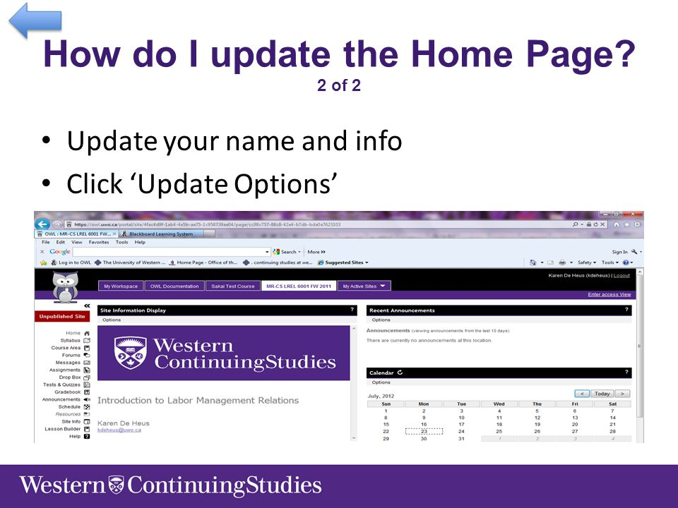 How do I update the Home Page? 2 of 2 Update your name and info Click 'Update Options'