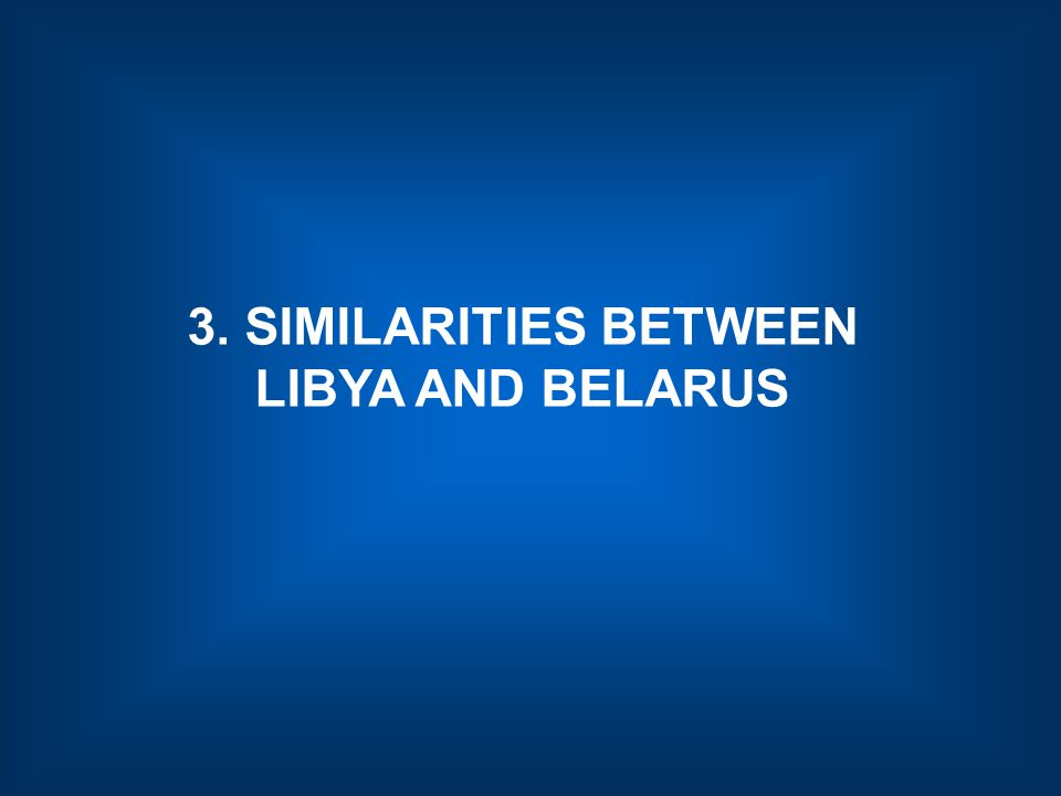 3. SIMILARITIES BETWEEN LIBYA AND BELARUS