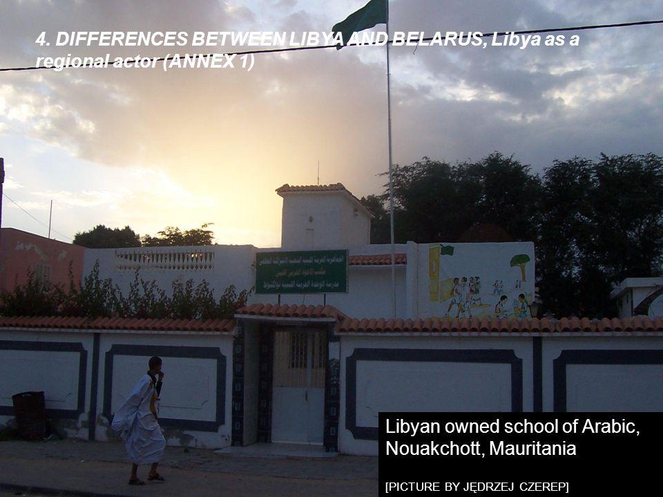 4. DIFFERENCES BETWEEN LIBYA AND BELARUS, Libya as a regional actor (ANNEX 1) Libyan owned school of Arabic, Nouakchott, Mauritania [PICTURE BY JĘDRZE