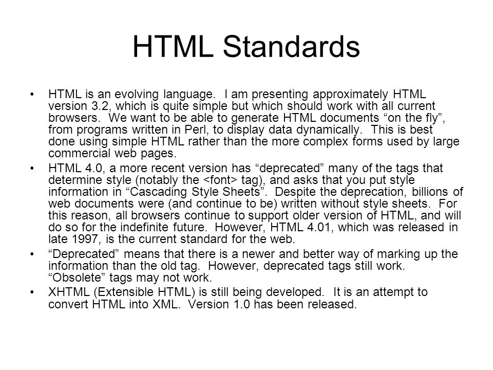 HTML Standards HTML is an evolving language.