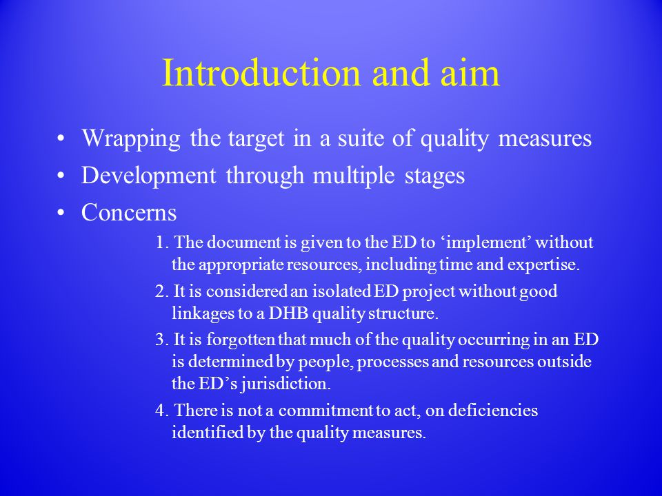 Introduction and aim Wrapping the target in a suite of quality measures Development through multiple stages Concerns 1. The document is given to the E