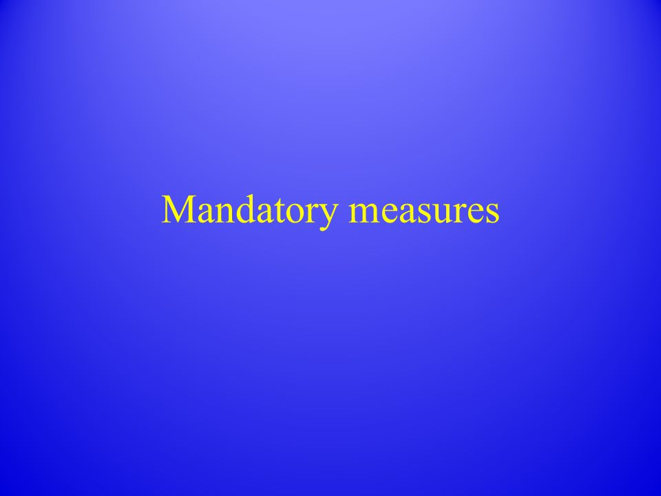 Mandatory measures