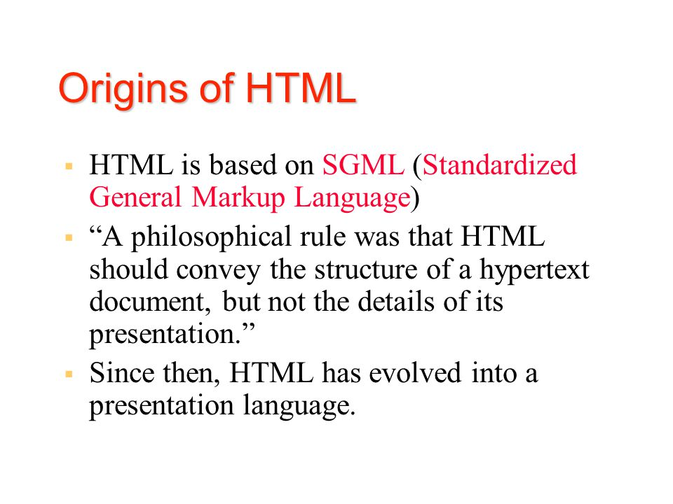 Introduction to Hypertext  HTML: Hypertext Markup Language  Hypertext …  links within and among Web documents  connect one document to another  Although this seems rather mundane today, this is a radical departure from the structure of books since the invention of the printing press