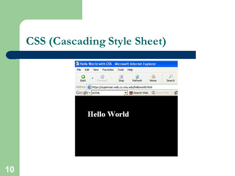 9 CSS (Cascading Style Sheet) Hello World p,h1,h2 { margin-top:0px; margin-bottom:100px;padding:40px 40px 0px 40px; } Hello World