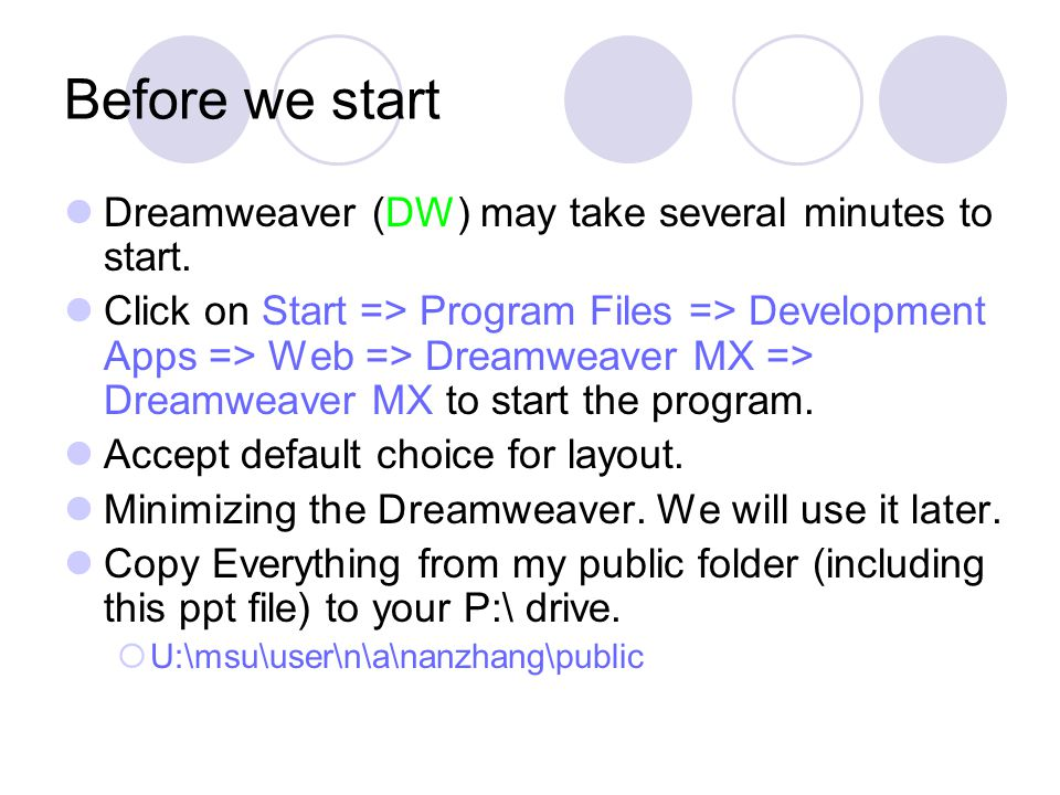 Before we start Dreamweaver (DW) may take several minutes to start.