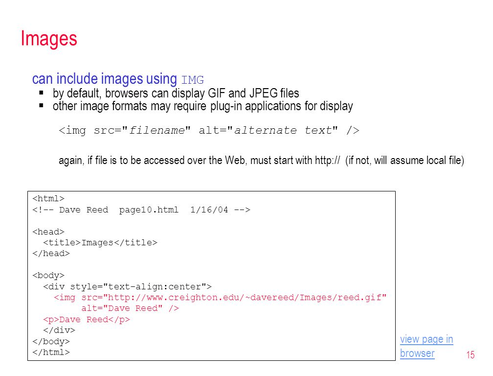 15 Images can include images using IMG  by default, browsers can display GIF and JPEG files  other image formats may require plug-in applications fo