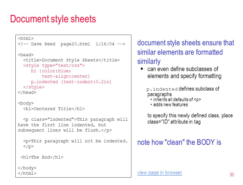 30 Document style sheets document style sheets ensure that similar elements are formatted similarly  can even define subclasses of elements and speci