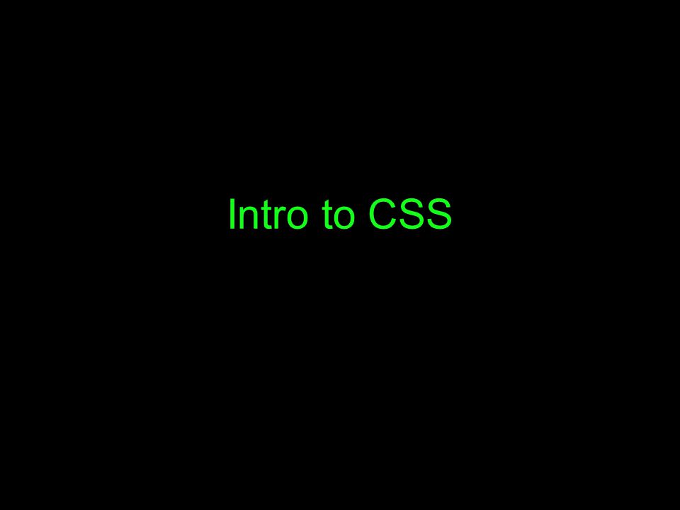Intro to CSS