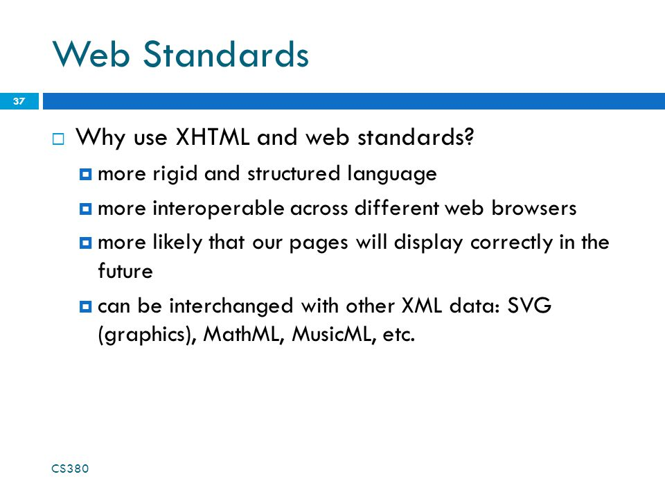 Web Standards  Why use XHTML and web standards.