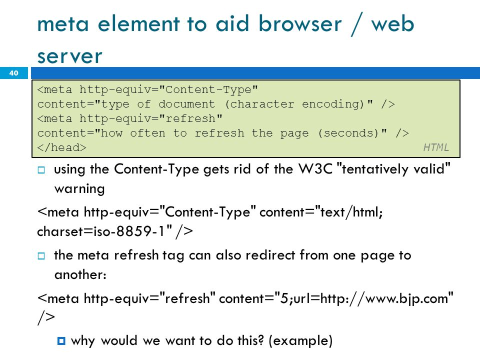 meta element to aid browser / web server 40 <meta http-equiv=