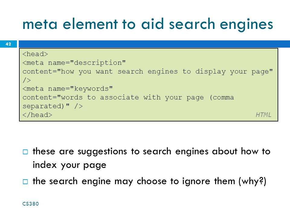 meta element to aid search engines 42 <meta name=