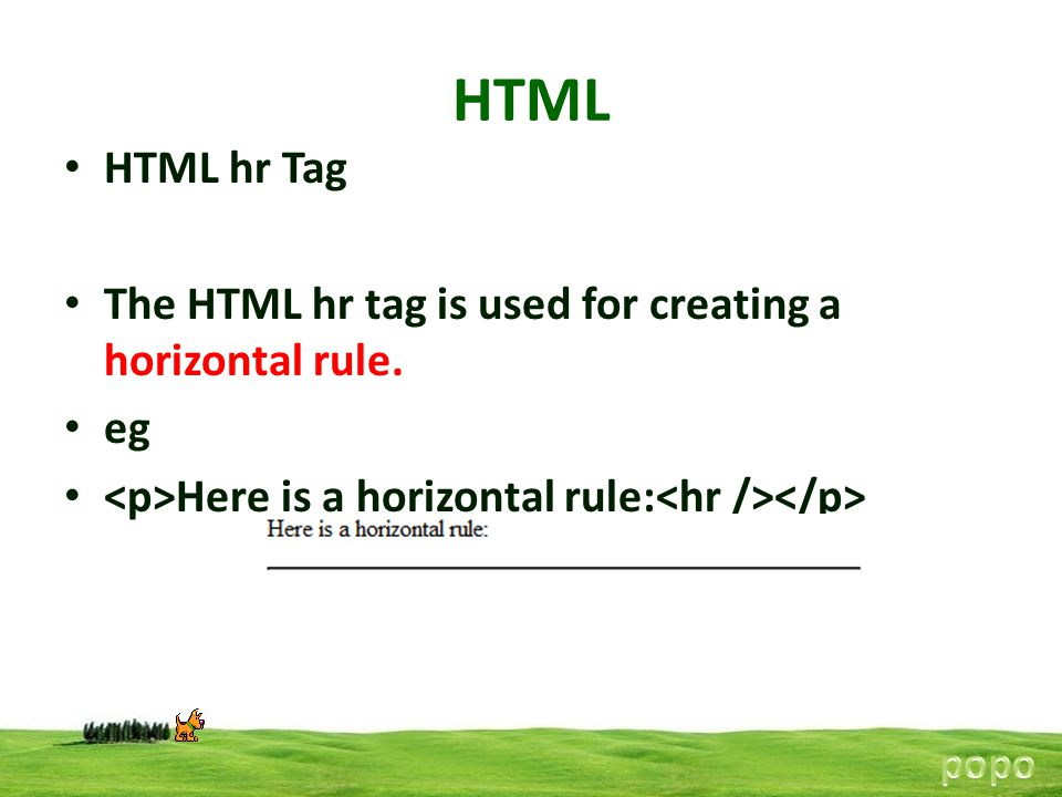 HTML HTML hr Tag The HTML hr tag is used for creating a horizontal rule. eg Here is a horizontal rule: