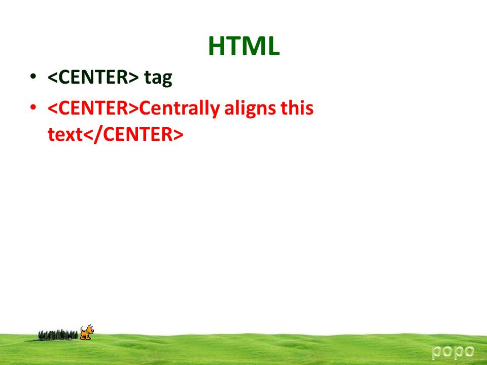 HTML tag Centrally aligns this text