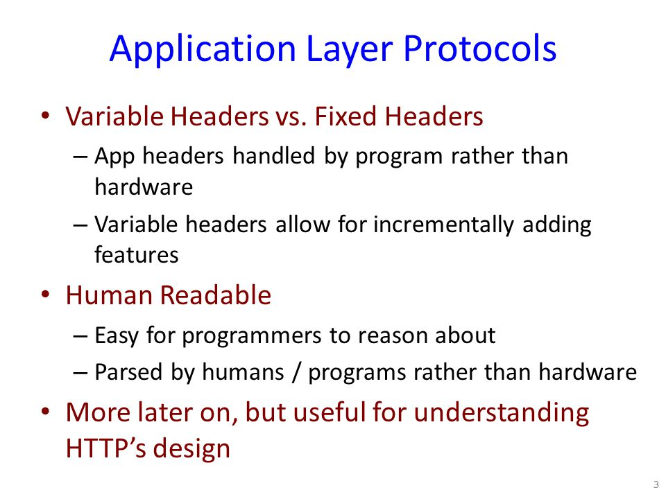 Application Layer Protocols Variable Headers vs.