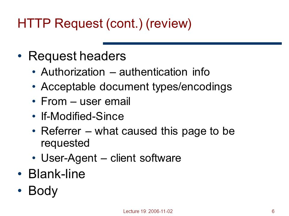 Lecture 19: 2006-11-027 HTTP Request (review)