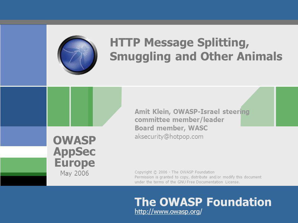 Copyright © 2006 - The OWASP Foundation Permission is granted to copy, distribute and/or modify this document under the terms of the GNU Free Document