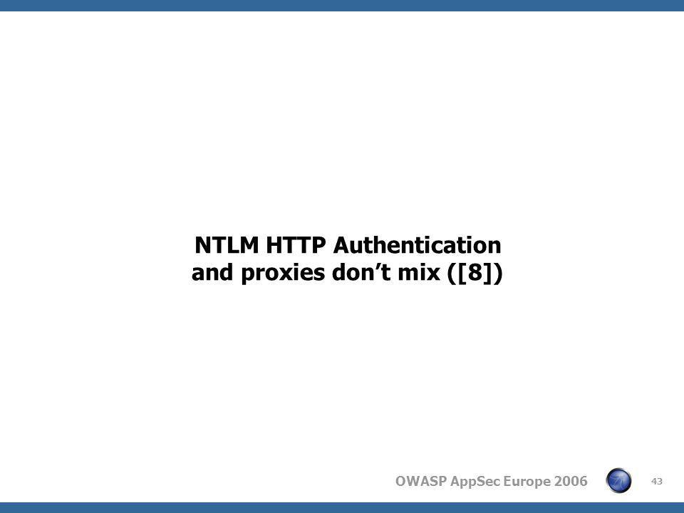 OWASP AppSec Europe 2006 43 NTLM HTTP Authentication and proxies don't mix ([8])