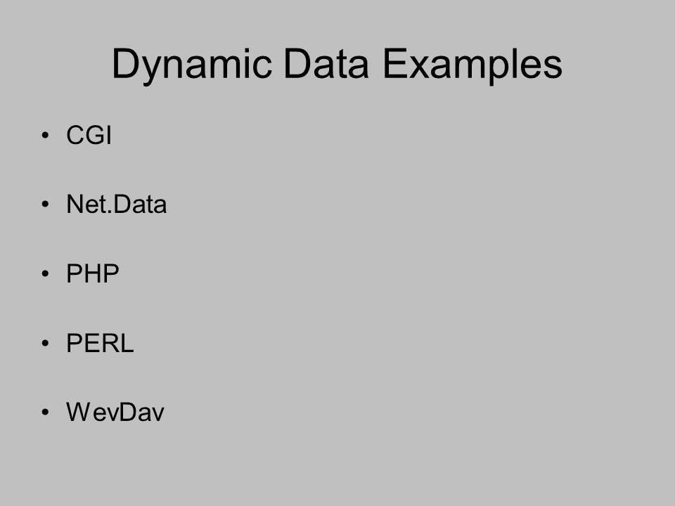 Dynamic Data Examples CGI Net.Data PHP PERL WevDav