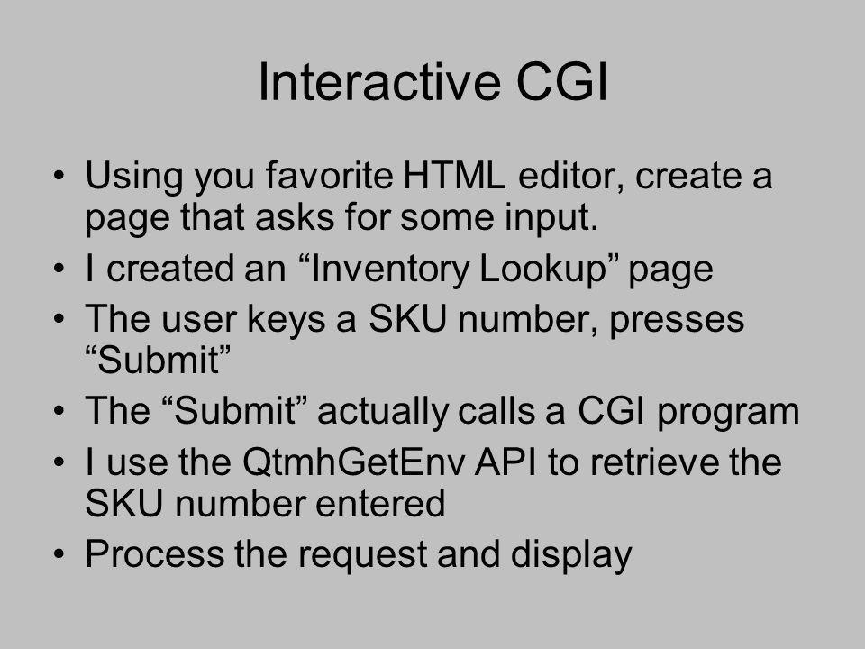 """Using you favorite HTML editor, create a page that asks for some input. I created an """"Inventory Lookup"""" page The user keys a SKU number, presses """"Subm"""