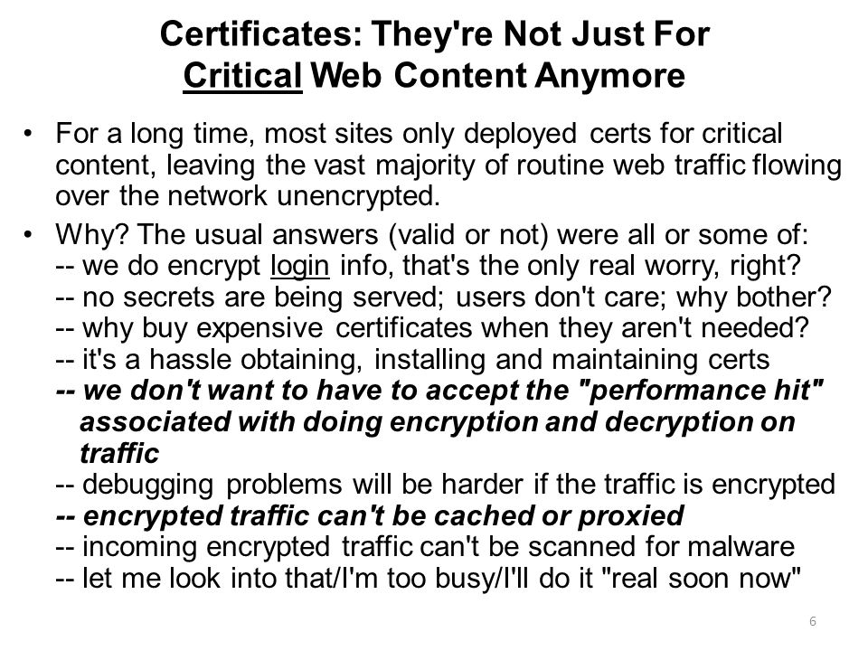 Certificates: They're Not Just For Critical Web Content Anymore For a long time, most sites only deployed certs for critical content, leaving the vast