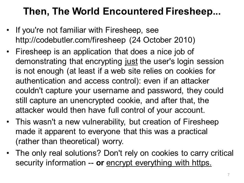 Then, The World Encountered Firesheep... If you're not familiar with Firesheep, see http://codebutler.com/firesheep (24 October 2010) Firesheep is an
