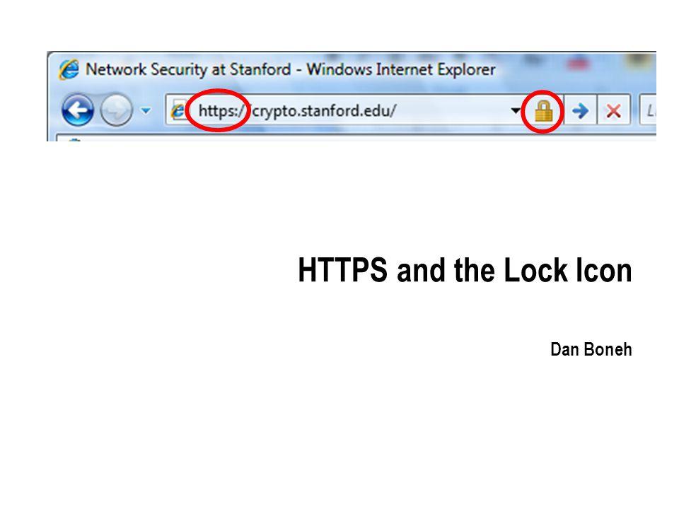 HTTPS and the Lock Icon Dan Boneh