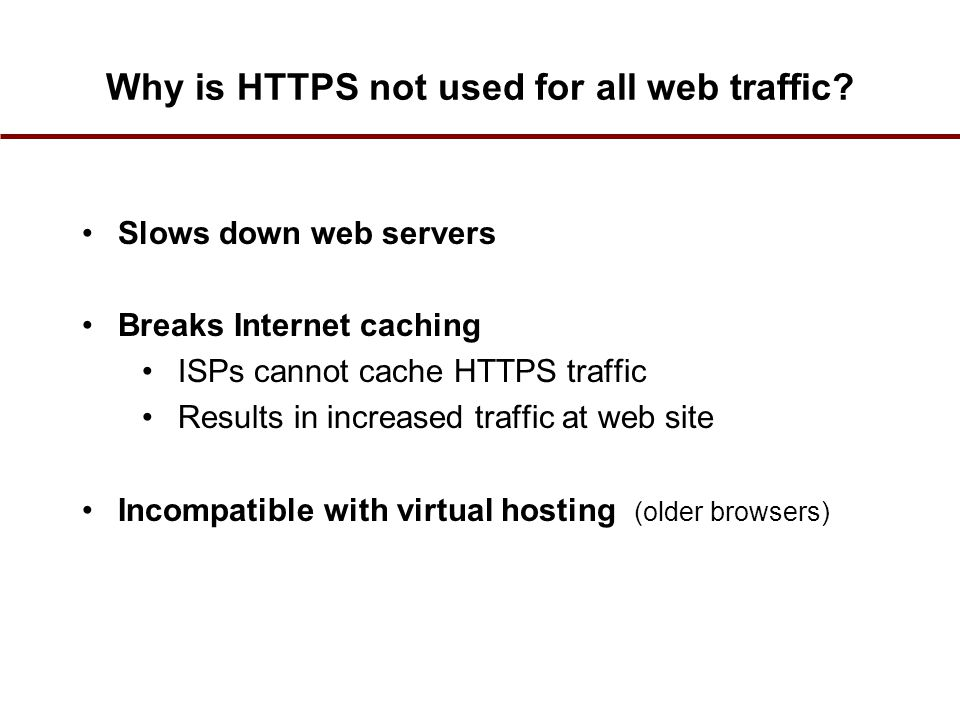 Why is HTTPS not used for all web traffic.