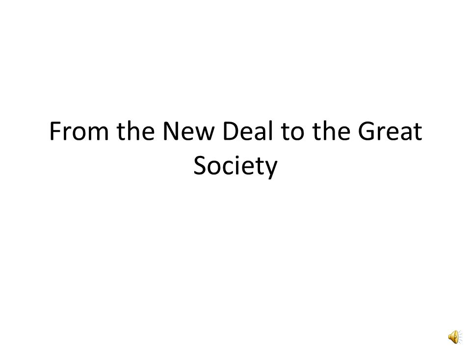 From the New Deal to the Great Society