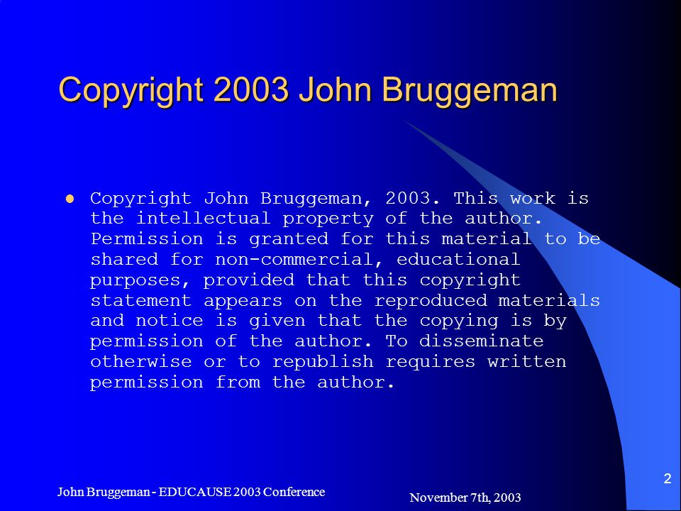 November 7th, 2003 John Bruggeman - EDUCAUSE 2003 Conference 23 Resources for Risk Assessment SANS Reading Room http://www.sans.org/rr/papers/index.php?id=1204 Overview of Risk –Quantitative Cost per Incident and expected frequency Asset Value * Exposure Factor * Frequency –Qualitative Rates the impact of the asset File Server vs.