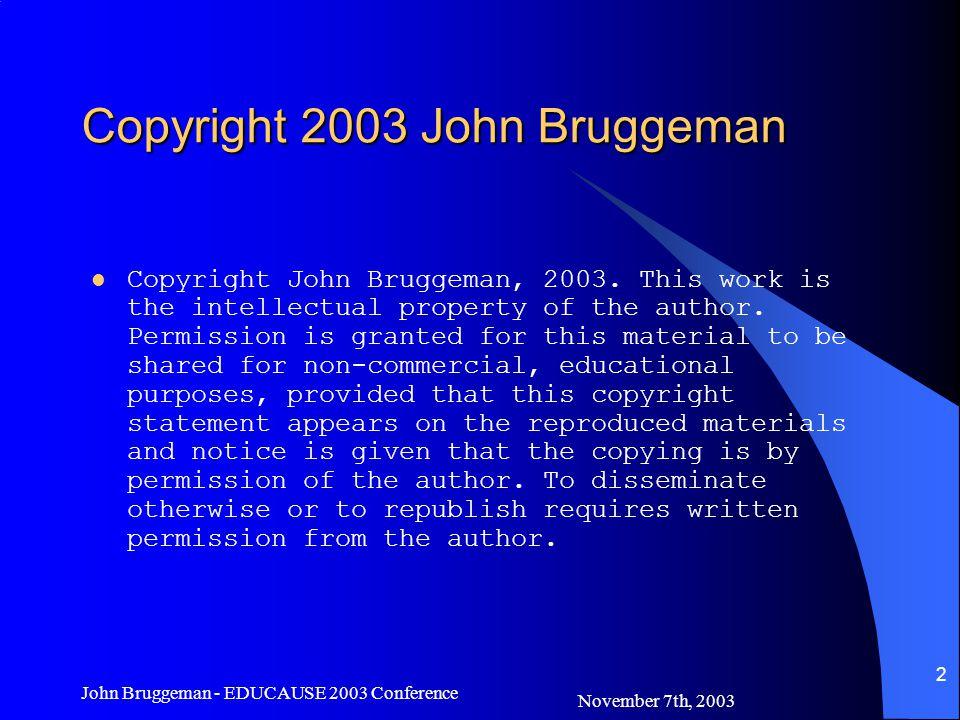 November 7th, 2003 John Bruggeman - EDUCAUSE 2003 Conference 13 Risk Assessment cont.