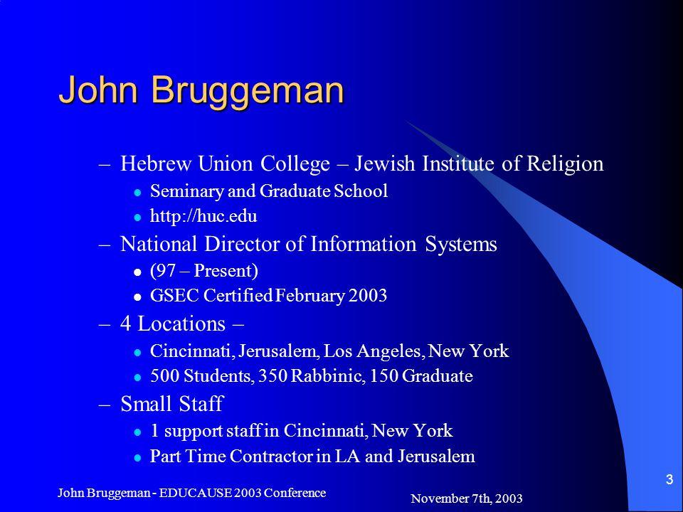 November 7th, 2003 John Bruggeman - EDUCAUSE 2003 Conference 14 Risk Assessment cont.