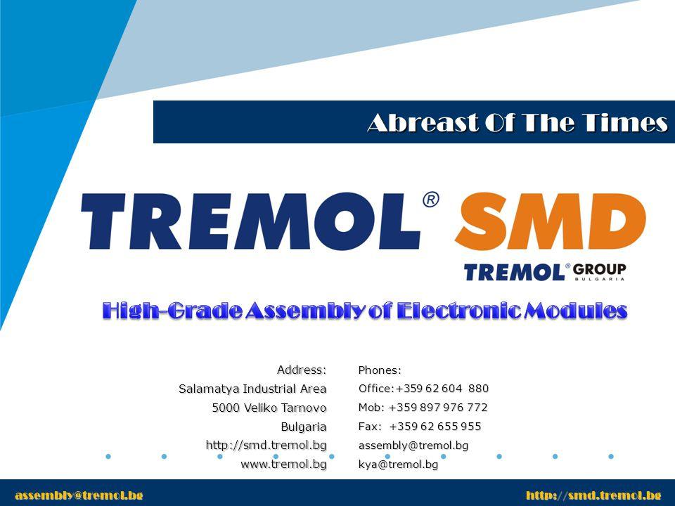 Applied Processes www.tremol.bg Manufacturing Processes www.tremol.bg assembly@tremol.bg http://smd.tremol.bg CablingCrimping EOL Testing Laser Marking Tampon Printing