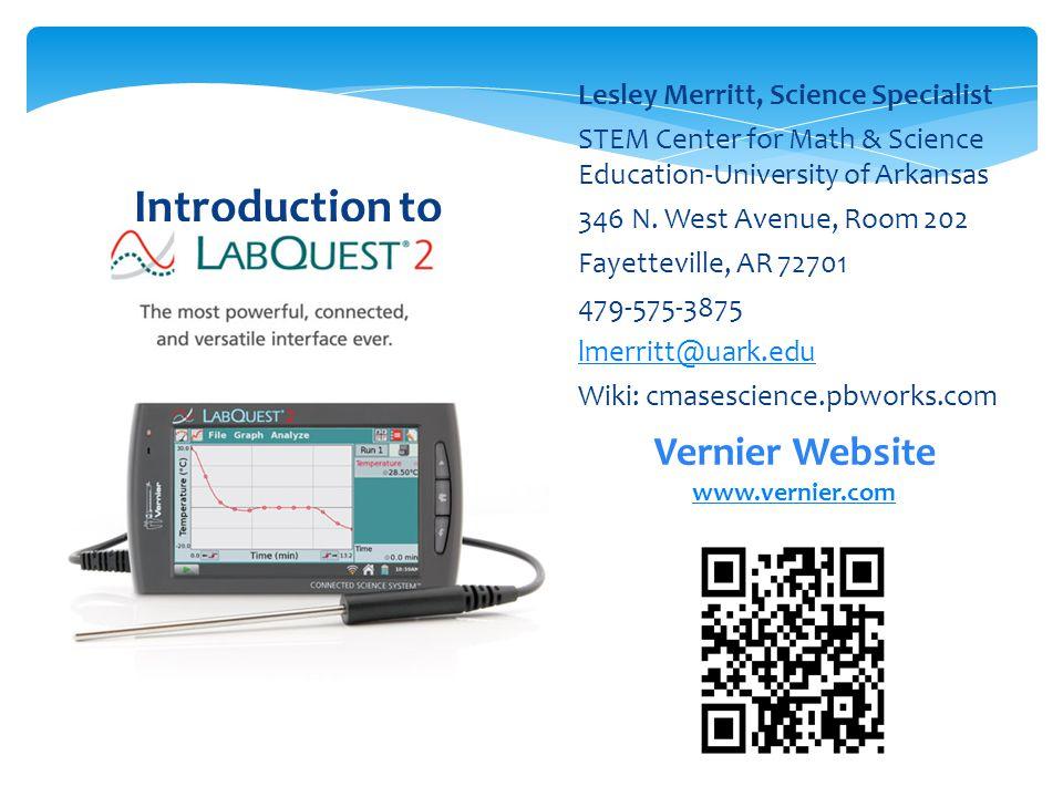 Lesley Merritt, Science Specialist STEM Center for Math & Science Education-University of Arkansas 346 N.