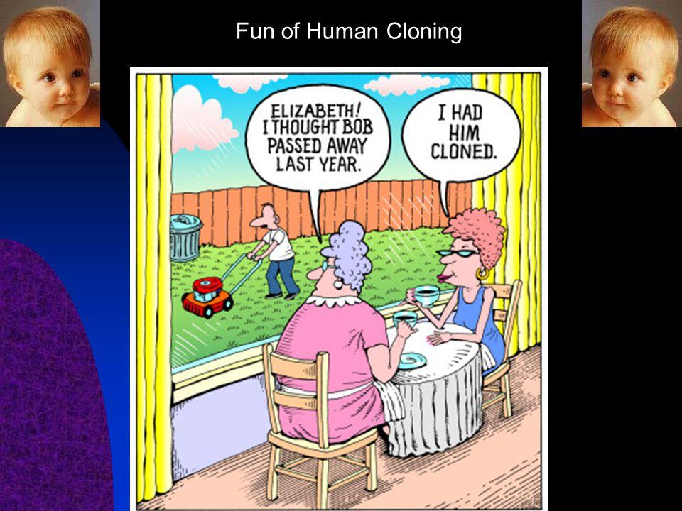Fun of Human Cloning