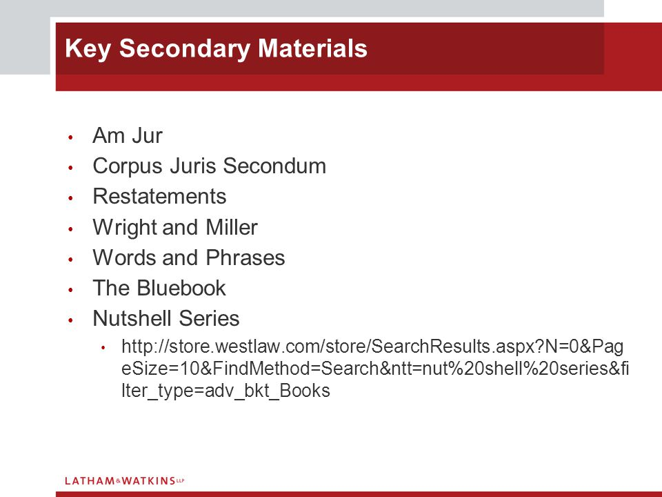 Am Jur Corpus Juris Secondum Restatements Wright and Miller Words and Phrases The Bluebook Nutshell Series http://store.westlaw.com/store/SearchResult