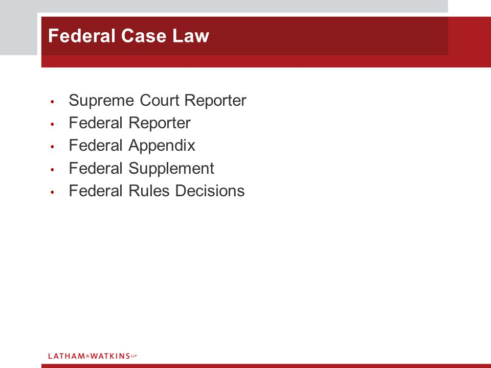 Supreme Court Reporter Federal Reporter Federal Appendix Federal Supplement Federal Rules Decisions Federal Case Law