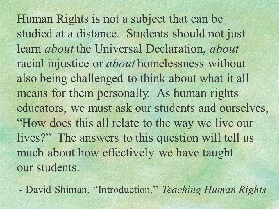 Human Rights is not a subject that can be studied at a distance.