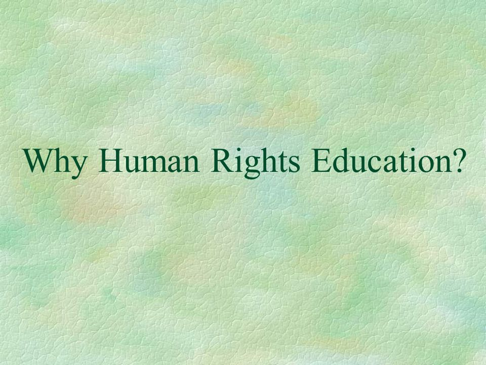 Why Human Rights Education?
