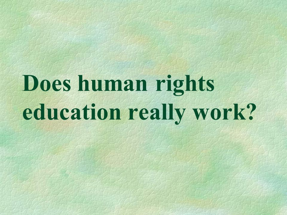 Does human rights education really work