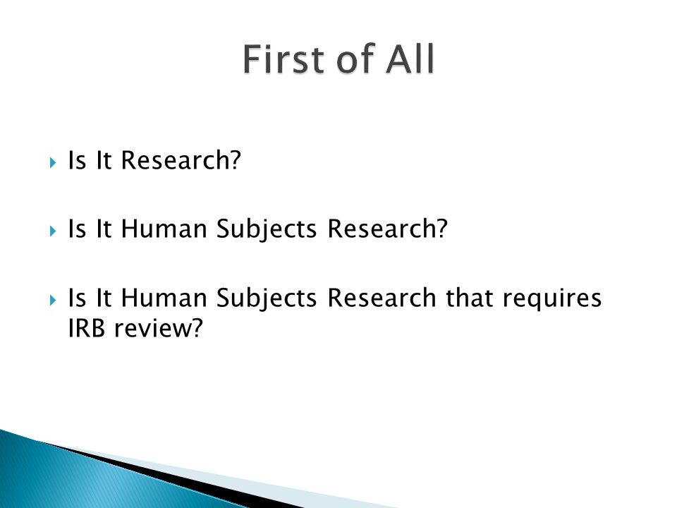  Is It Research.  Is It Human Subjects Research.