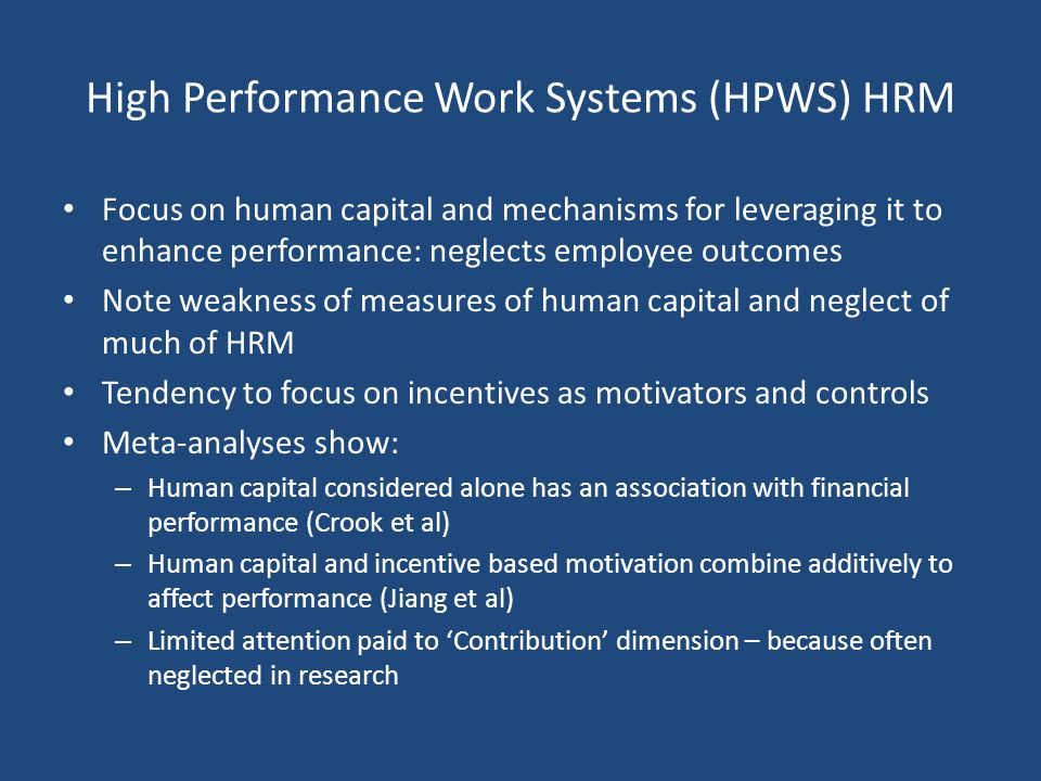 Nature of HRM: Alternative Models Dominance of concept of HPWS – a misnomer. Need alternatives that recognise range of stakeholders in outcomes High c