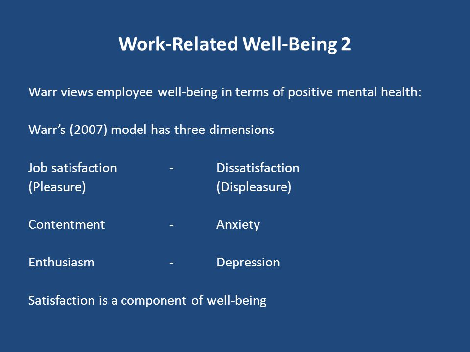 Work-Related Well-Being 1 Grant, Christianson and Price (2007) suggest well-being has three dimensions in workplace settings: Health: includes physica