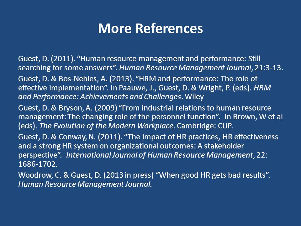 "Some References Boxall, P. & Macky, K. (2009). ""Research and theory on high-performance work systems: progressing the high involvement stream"". Human"