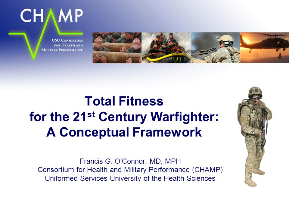 Objectives  Describe: –A Conceptual Framework for Total Fitness  Introduce Concepts Important to Total Fitness: –Resilience –Human Performance Optimization